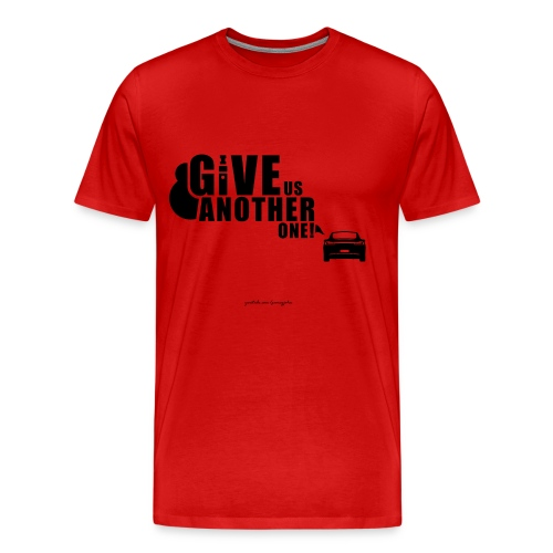 Give Us Another One! Men's Tee  - Men's Premium T-Shirt
