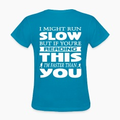 I Might Run Slow Women's T-Shirts