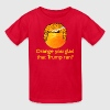 Orange You Glad Donald Trump Ran 2016 Kids' Shirts - Kids' T-Shirt