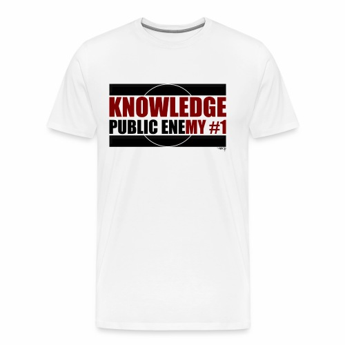 Knowledge is Public Enemy #1 - Men's Premium T-Shirt