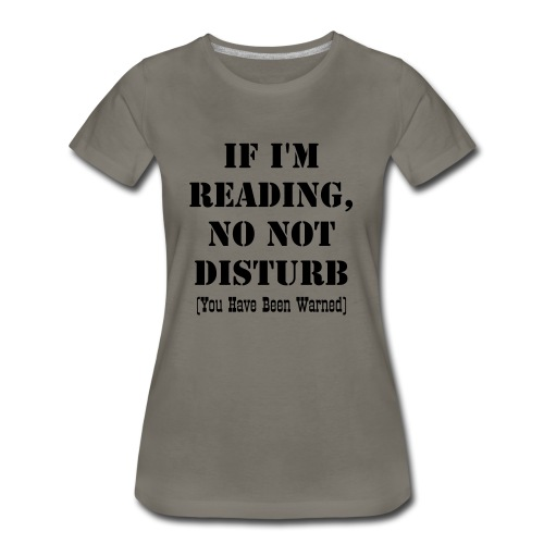 Reading - Do Not Disturb Warning - Women's Premium T-Shirt