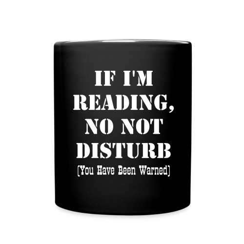 Reading - Do Not Disturb Warning Mug - Full Color Mug