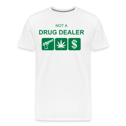 Not a DRUG DEALER - Men's Premium T-Shirt
