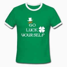 Go luck yourself st.Patty's Men's Ringer T-Shirt