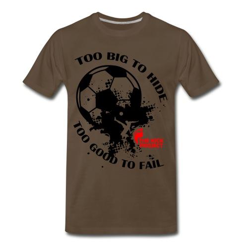 Too Big to Hide - Men's Premium T-Shirt