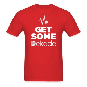 GET SOME DJ Dekade T-Shirt - Men's T-Shirt