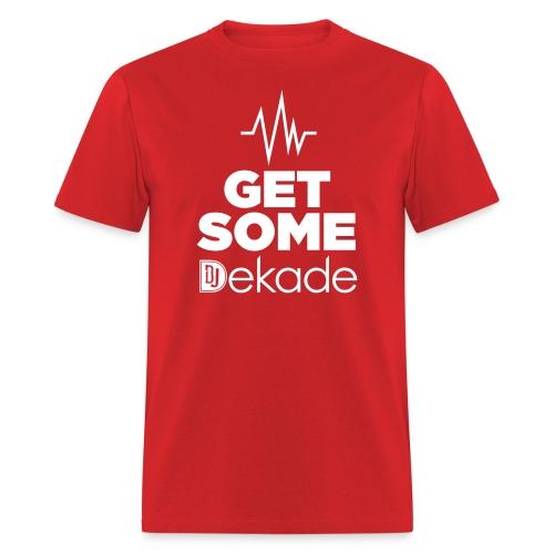 GET SOME DJ Dekade T-Shirt - Men's T-Shirt