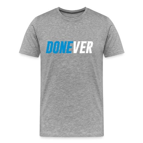 Done-ver (Grey) - Men's Premium T-Shirt