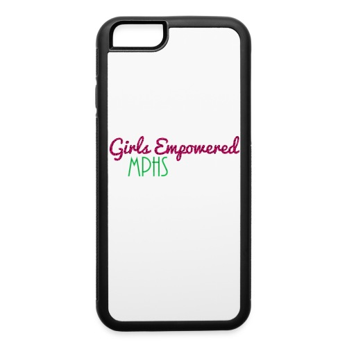 Girls Empowered iPhone 6 Case - iPhone 6/6s Rubber Case