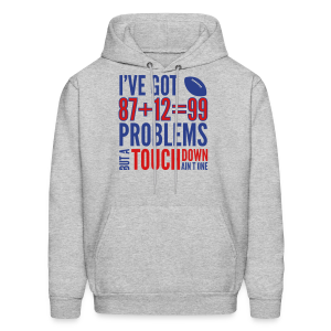 99 Problems - Men's Hoodie