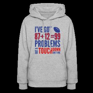 99 Problems - Women's Hoodie