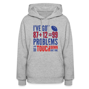 99 Problems - Women's Hoodie