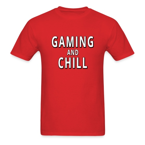 Gaming and Chill T-Shirt - Men's T-Shirt