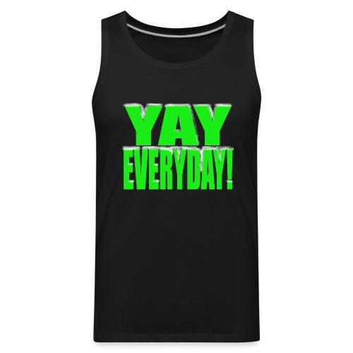Yay Everyday - Men's Premium Tank