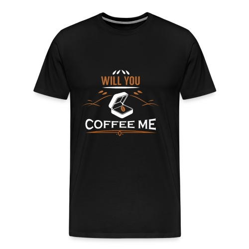 Limited Edition: Will You Coffee Me - Men's Premium T-Shirt