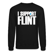 Long Sleeve Shirts ~ Crewneck Sweatshirt ~ I Support Flint (Net Proceeds to flintkids.com)