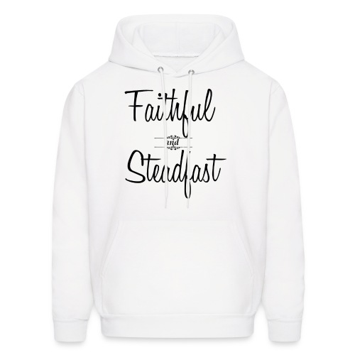 Faithful & Steadfast - Men's Hoodie