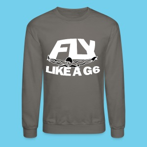 Fly like a G6- Men's Sweatshirt- Design Front- Rear mini logo - Crewneck Sweatshirt