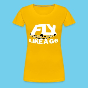 Fly like a G6- Woen's Premium Tee- Design Front- Rear mini logo - Women's Premium T-Shirt