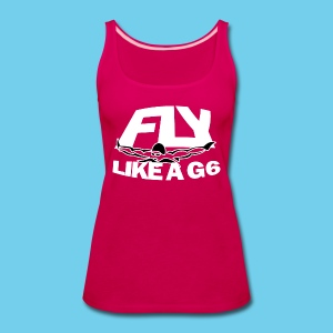 Fly like a G6- Women's Tank- Design Front- Rear mini logo - Women's Premium Tank Top