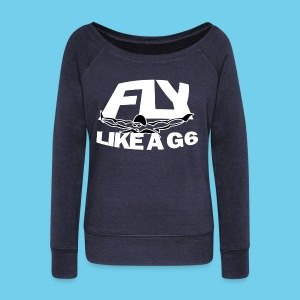 Fly like a G6- Women's Wideneck Premium Sweatshirt- Design Front- Rear mini logo - Women's Wideneck Sweatshirt