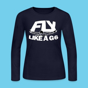 Fly like a G6- Women's LS Tee- Design Front- Rear mini logo - Women's Long Sleeve Jersey T-Shirt