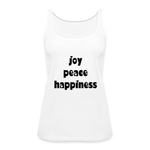 joy peace happiness - Women's Premium Tank Top