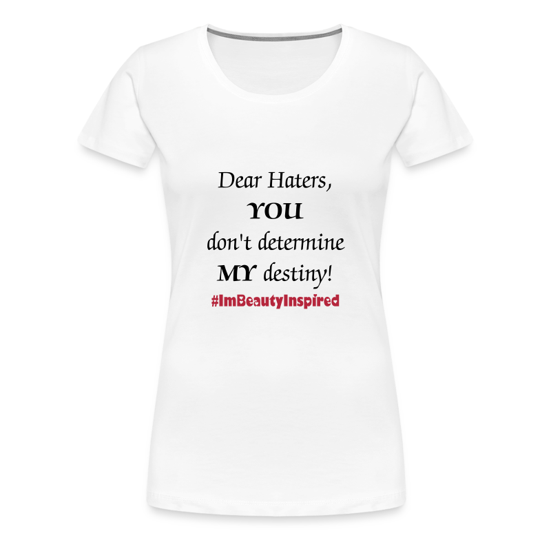 Dismiss the haters - Women's Premium T-Shirt