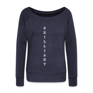 Brilliant - Women's Wideneck Sweatshirt