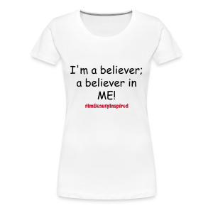 I beleive in me - Women's Premium T-Shirt