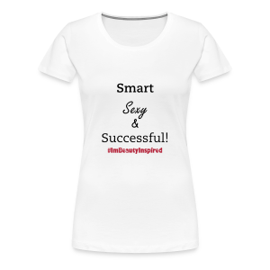 Smart, Sexy & Successful - Women's Premium T-Shirt