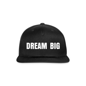 Dream Big Snapback - Snap-back Baseball Cap