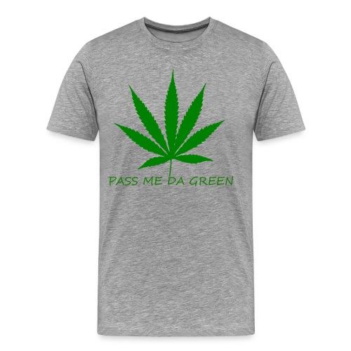 PASS ME DA GREEN CLASSIC T- SHIRT - Men's Premium T-Shirt