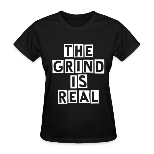 The Grind - Women's T-Shirt