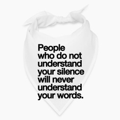 PEOPLE WHO DO NOT UNDERSTAND YOU SILENCE... Caps