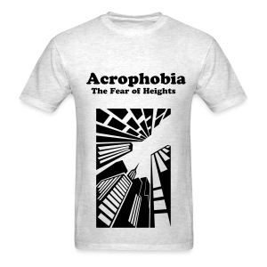 Acrophobia - The Fear of Heights - Men's T-Shirt