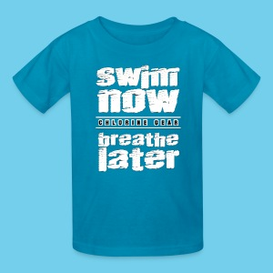 Swim Now Breathe Later One Side- Youth Tee - Kids' T-Shirt