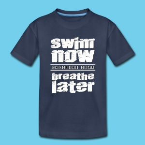 Swim Now Breathe Later One Side- Youth Premium Tee - Kids' Premium T-Shirt