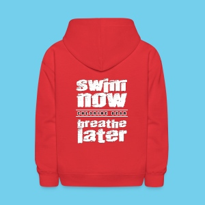 Swim Now Breathe Later One Side- Youth Hoodie - Kids' Hoodie