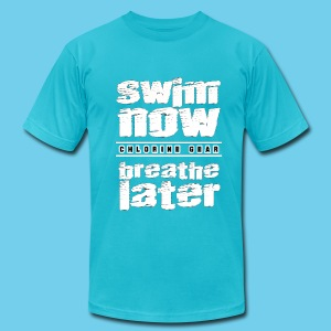 Swim Now Breathe Later One Side- Men's American Apparel Tee - Men's T-Shirt by American Apparel