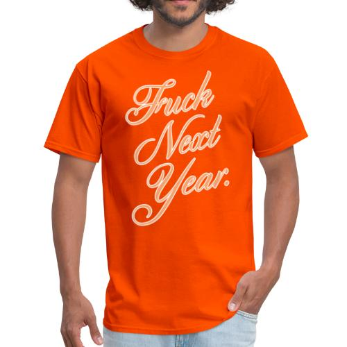 Elegantly Offensive Next Year T-Shirt - Men's T-Shirt