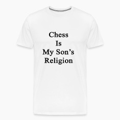 chess_is_my_sons_religion T-Shirts