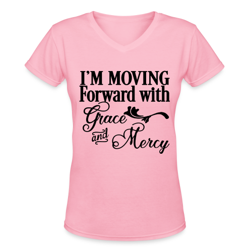 Moving with Grace and Mercy - Women's V-Neck T-Shirt