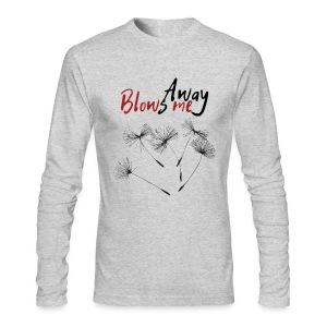 Blows Me Away - Men's Long Sleeve T-Shirt by Next Level