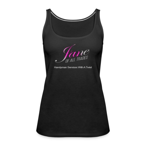 Jane of All Trades Ladies Tank with front and Back Logo - Women's Premium Tank Top