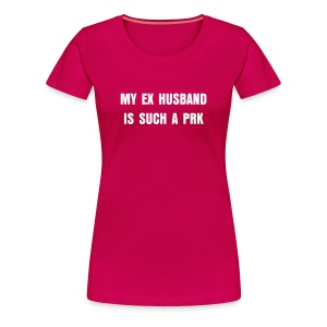 Ex Husband - Women's Premium T-Shirt