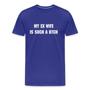 Ex Wife - Men's Premium T-Shirt