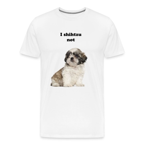 I shih tzu not. - Men's Premium T-Shirt