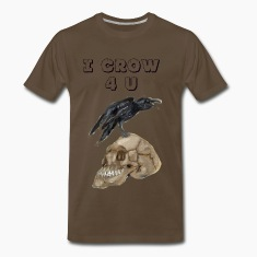 I crow for you T-Shirt