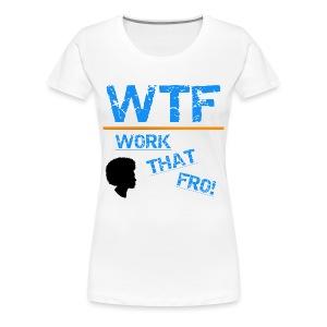 WTF TEE - Women's Premium T-Shirt